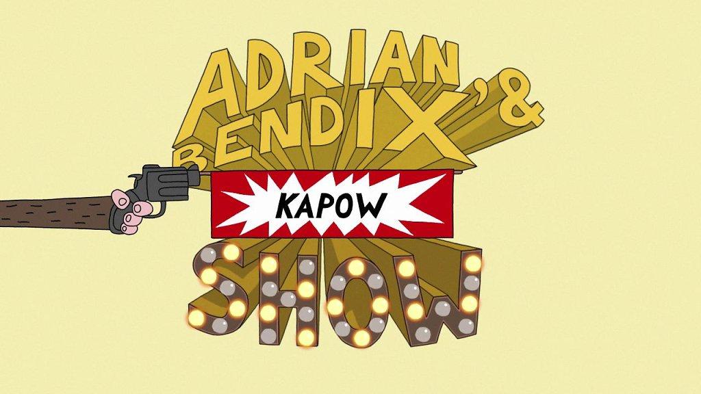 Adrian & Bendix Kapowshow